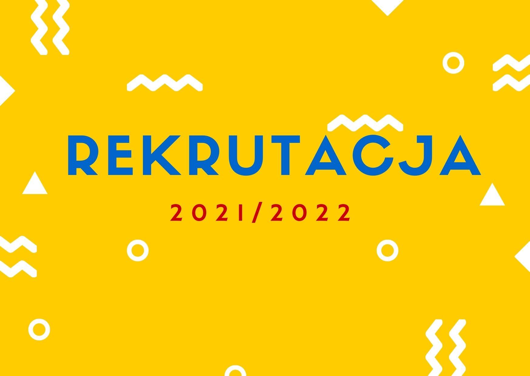 Znalezione obrazy dla zapytania: rekrutacja 2021 22